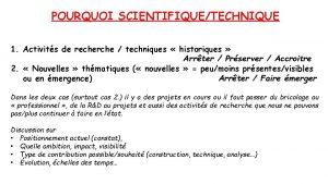 POURQUOI SCIENTIFIQUETECHNIQUE 1 Activits de recherche techniques historiques