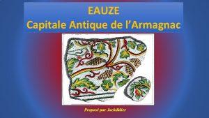 EAUZE Capitale Antique de lArmagnac Propos par Jackdidier