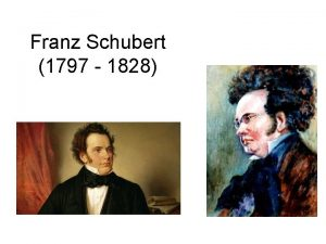 Franz Schubert 1797 1828 Childhood Learned to play