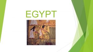 EGYPT Ancient Egypt was divided into three sections