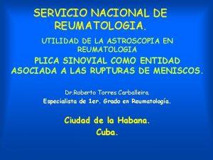 SERVICIO NACIONAL DE REUMATOLOGIA UTILIDAD DE LA ASTROSCOPIA