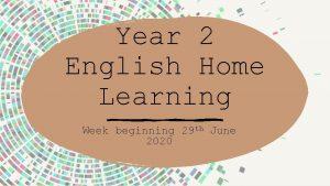 Year 2 English Home Learning Week beginning 29