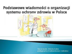 Podstawowe wiadomoci o organizacji systemu ochrony zdrowia w