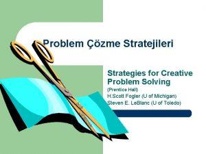Problem zme Stratejileri Strategies for Creative Problem Solving