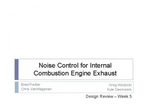 Noise Control for Internal Combustion Engine Exhaust Brad