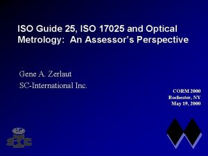ISO Guide 25 ISO 17025 and Optical Metrology