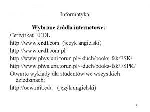 Informatyka Wybrane rda internetowe Certyfikat ECDL http www