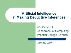 Artificial Intelligence 7 Making Deductive Inferences Course V