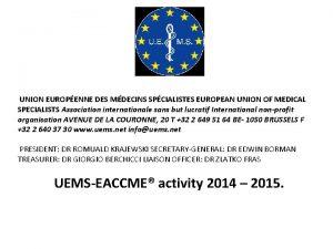 UNION EUROPENNE DES MDECINS SPCIALISTES EUROPEAN UNION OF