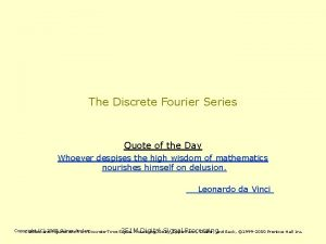 The Discrete Fourier Series Quote of the Day