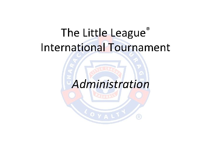 The Little League International Tournament Administration Points of