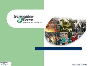 LATOUCHEETIENNE Prsentation du groupe Schneider electric Prsentation du