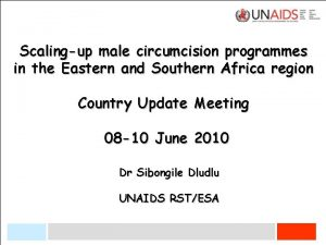 Scalingup male circumcision programmes in the Eastern and
