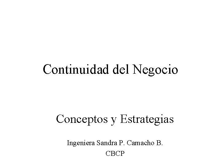 Continuidad del Negocio Conceptos y Estrategias Ingeniera Sandra