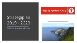 Strategiplan 2019 2020 Diskusjonsframlegg fr styret Kvifor SFT