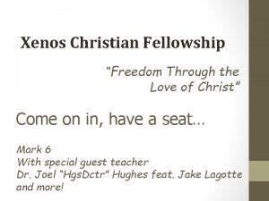 Xenos Christian Fellowship Freedom Through the Love of