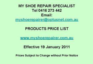 MY SHOE REPAIR SPECIALIST Tel 0416 273 442