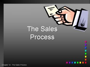 The Sales Process Chapter 14 The Sales Process