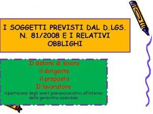 I SOGGETTI PREVISTI DAL D LGS N 812008