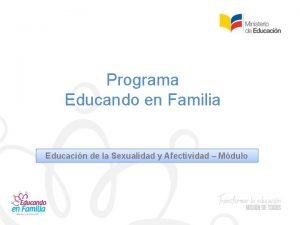 Programa Educando en Familia Educacin de la Sexualidad