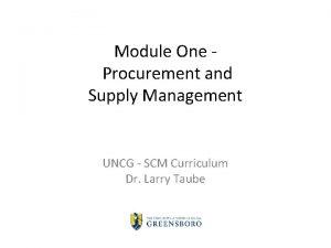 Module One Procurement and Supply Management UNCG SCM