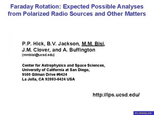Faraday Rotation and Other Matters Faraday Rotation Expected