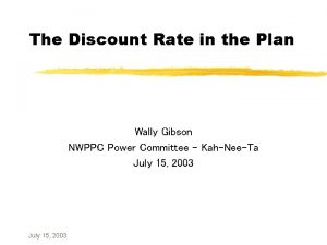 The Discount Rate in the Plan Wally Gibson