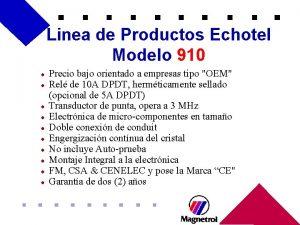 Linea de Productos Echotel Modelo 910 l l