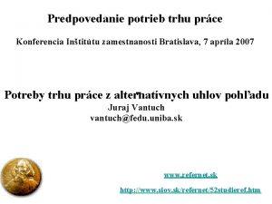 Predpovedanie potrieb trhu prce Konferencia Intittu zamestnanosti Bratislava