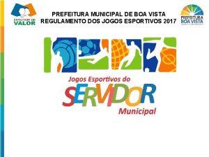 PREFEITURA MUNICIPAL DE BOA VISTA REGULAMENTO DOS JOGOS