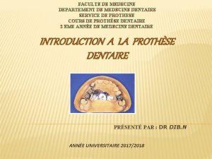 FACULTE DE MEDECINE DEPARTEMENT DE MEDECINE DENTAIRE SERVICE