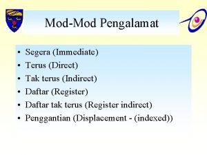 ModMod Pengalamat Segera Immediate Terus Direct Tak terus