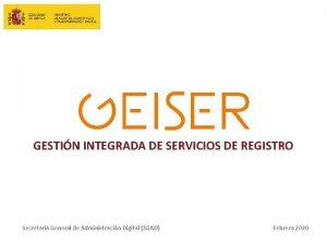 GESTIN INTEGRADA DE SERVICIOS DE REGISTRO Secretara General