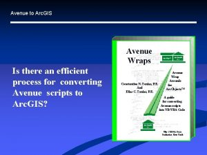 Avenue to Arc GIS Avenue Wraps Is there