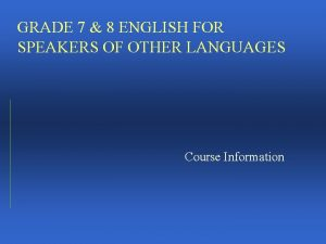 GRADE 7 8 ENGLISH FOR SPEAKERS OF OTHER