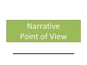 Narrative Point of View What is Point of
