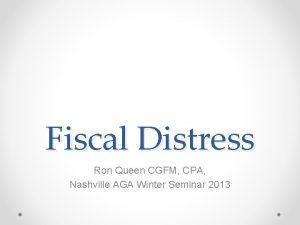 Fiscal Distress Ron Queen CGFM CPA Nashville AGA