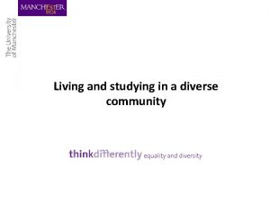 Living and studying in a diverse community Outline