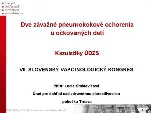 Dve zvan pneumokokov ochorenia u okovanch det Kazuistiky