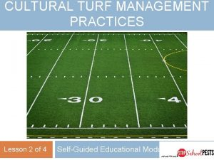 CULTURAL TURF MANAGEMENT PRACTICES Lesson 2 of 4