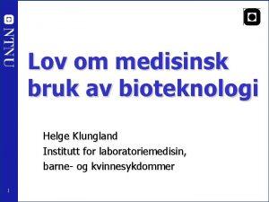 NTNU Lov om medisinsk bruk av bioteknologi Helge