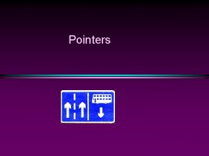 Pointers Why pointers lowlevel but efficient manipulation of