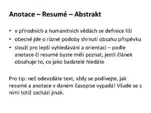 Anotace Resum Abstrakt v prodnch a humanitnch vdch