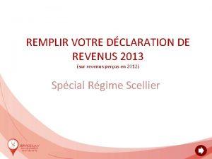REMPLIR VOTRE DCLARATION DE REVENUS 2013 sur revenus