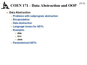 COEN 171 Data Abstraction and OOP Data Abstraction