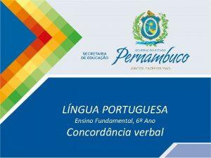 LNGUA PORTUGUESA Ensino Fundamental 6 Ano Concordncia verbal