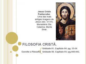 Jesus Cristo Pantocrator Uma das mais antigas imagens