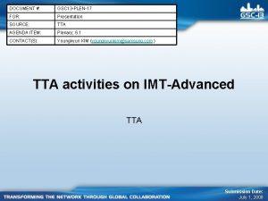 DOCUMENT GSC 13 PLEN17 FOR Presentation SOURCE TTA