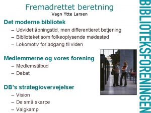 Fremadrettet beretning Vagn Ytte Larsen Det moderne bibliotek