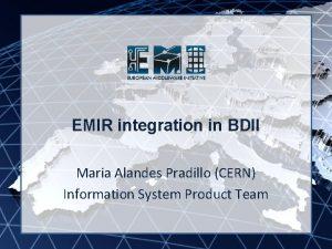 EMI INFSORI261611 EMIR integration in BDII Maria Alandes